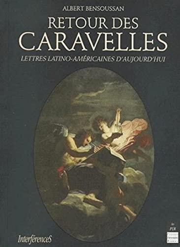 Le retour des caravelles : lettres latino-américaines d'aujourd'hui: Bensoussan, ...