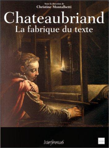 9782868474445: Chateaubriand la fabrique du texte