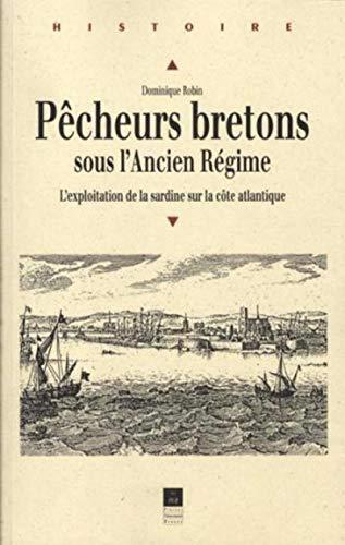 Les pêcheurs bretons aux XVIIe et XVIIIe siècles: Robin, Dominique