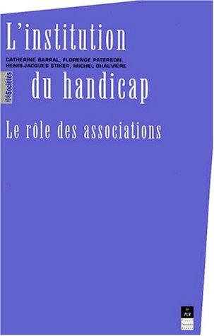 9782868474995: L'institution du handicap. Le r�le des associations au XIXe et XXe si�cles