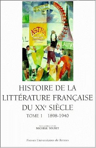 Histoire de la littérature française au XXe siècle Volume 1, 1890-1940