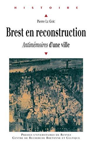 Brest en reconstruction: Goic, P. le