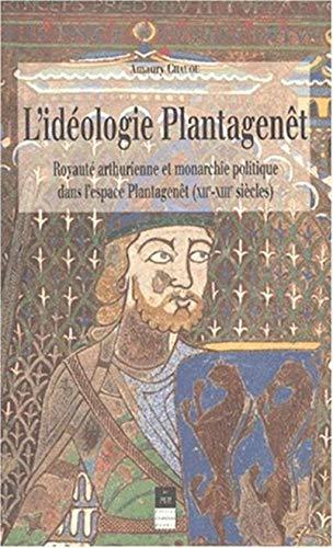 L'idéologie Plantagenêt : royauté arthurienne et monarchie politique dans ...