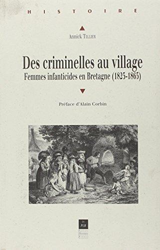 DES CRIMINELLES AU VILLAGE ; L'INFANTICIDE EN: TILLIER, ANNICK