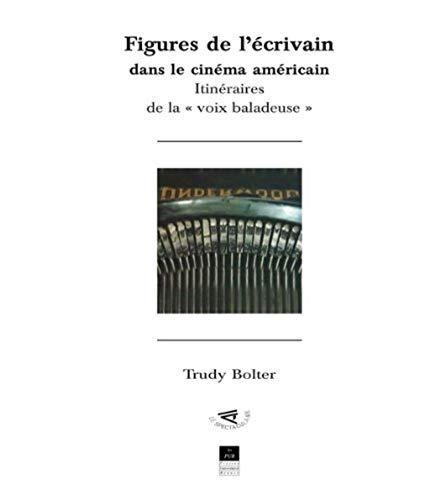 Figures de l ecrivain dans le cinema americain (French Edition): Trudy Bolter