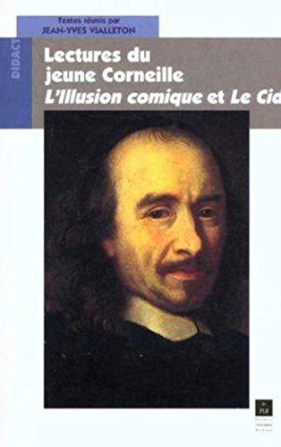 9782868476272: Lectures du jeune Corneille : L'Illusion comique et Le Cid
