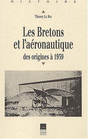 9782868476562: Les Bretons et l'aéronautique des origines à 1939