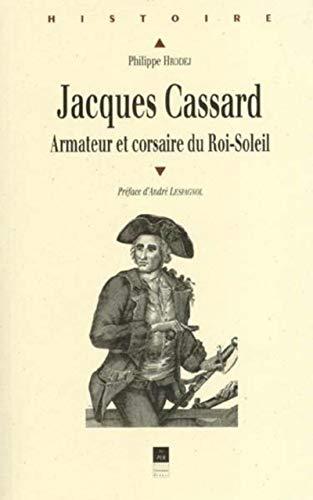 Jacques Cassard : armateur et corsaire du: P. Hrodej
