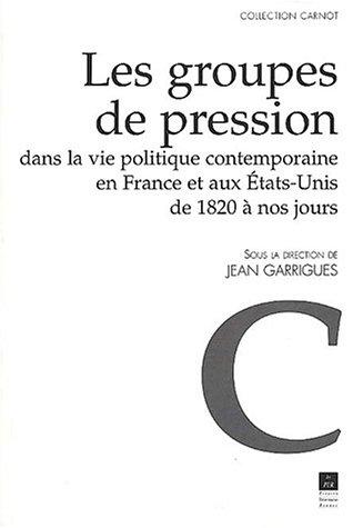 Groupes de pression dans la vie politique: Garrigues Jean
