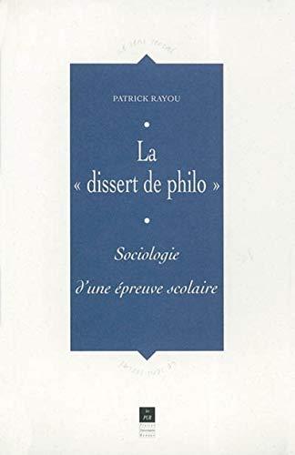 La dissert de philo : sociologie d'une épreuve scolaire: Rayou, Patrick