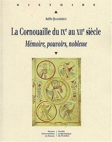 Cornouaille du XI e au XII e siecle mémoire pouvoir noblesse: Quaghebeur, J.