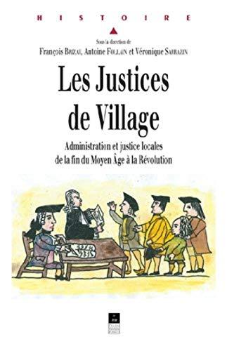 Les justices de village : administration et justice locales de la fin du Moyen Age à la R&...