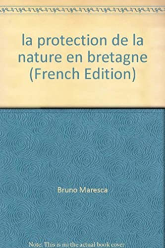 PROTECTION DE LA NATURE EN BRETAGNE 1953-2003: DEMEZET,MAURICE