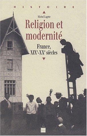 Religion et modernité: Lagrée, Michel
