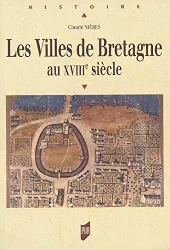 les villes de bretagne au xviii siecle: Claude Nières