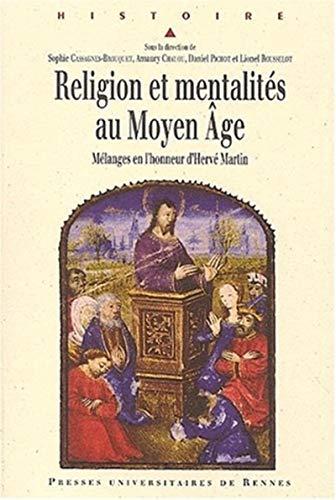 Religion et mentalites au Moyen Age: Cassagnes, Sophie; Chauou, Amaury; Pichot, Daniel; Rousselot, ...