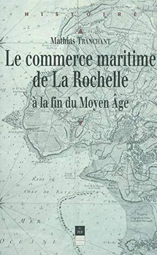 9782868478238: Le commerce maritime de La Rochelle � la fin du moyen age