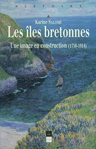 9782868478245: Les îles bretonnes : Une image en construction (1750-1914)