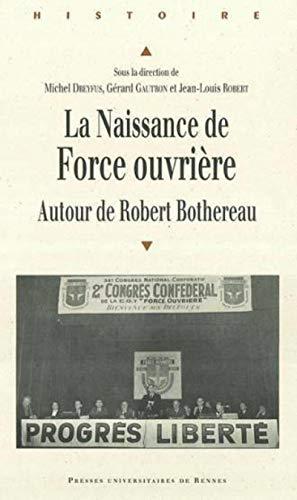 La naissance de Force ouvrière : autour de Robert Bothereau