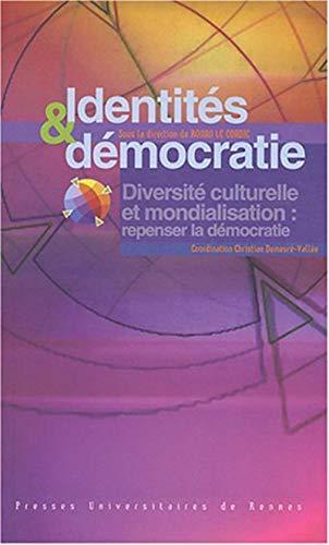 Identités et démocratie : diversité culturelle et mondialisation, repenser la ...