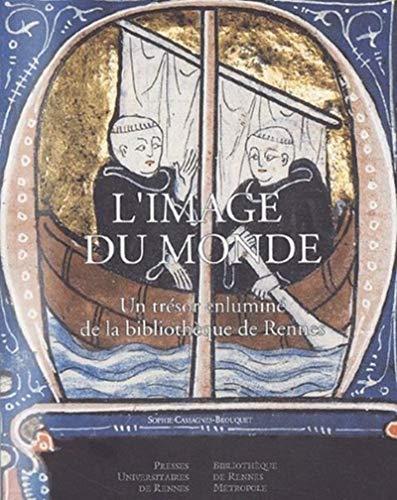 L'image du monde: Un tresor enlumine de la bibliotheque de Rennes: Cassagnes-Brouquet, Sophie