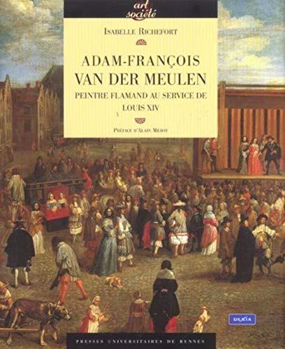 9782868478894: Adam-Fran�ois Van der Meulen (1632-1690) : Peintre Flamand au service de Louis XIV