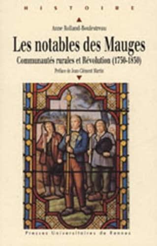 Les notables des Mauges : communautés rurales et Révolution : 1750-1830: ...