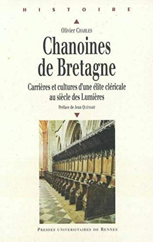 9782868479174: Chanoines de Bretagne : Carrières et cultures d'une élite cléricale au siècle des Lumières