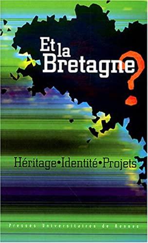 9782868479198: Et la Bretagne ? : Héritage, identité, projets