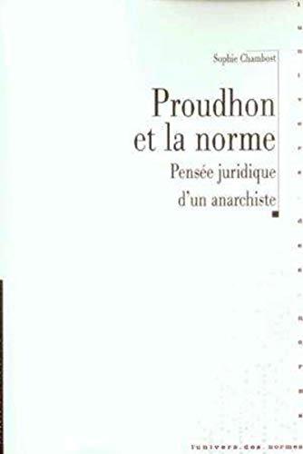 Proudhon et la norme (French Edition): Anne-Sophie Chambost