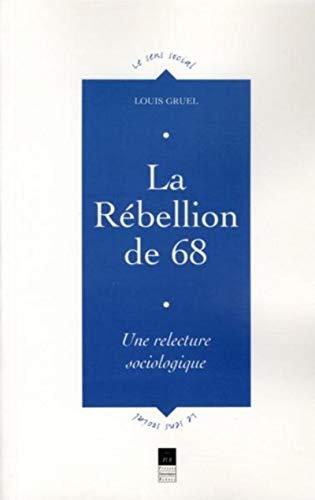 La Rébellion de 68 : Une relecture: Gruel, Louis