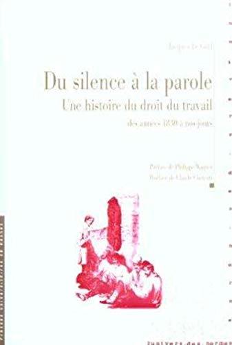 9782868479433: Du silence à la parole : Une histoire du droit du travail des années 1830 à nos jours