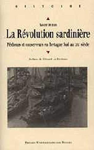 La révolution sardinière : pêcheurs et conserveurs en Bretagne Sud au XIXe si&...