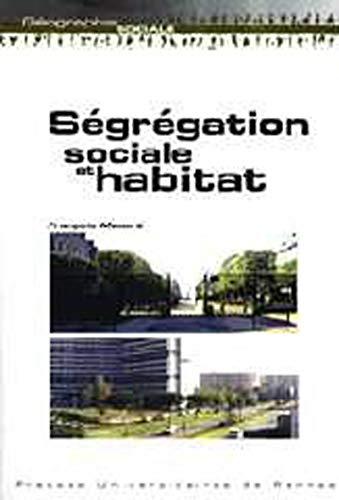 Ségrégation sociale et habitat: Mador�, Fran�ois