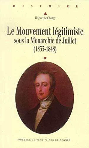 Mouvement legitimiste sous la monarchie de Julie 1833 1848: Changy Hugues