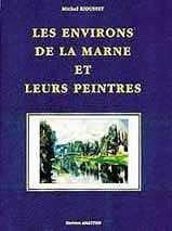 9782868490322: Les environs de la Marne et leurs peintres: Promenade historique et artistique dans Vincennes, Saint-Mandé, Charenton-le-Pont (French Edition)