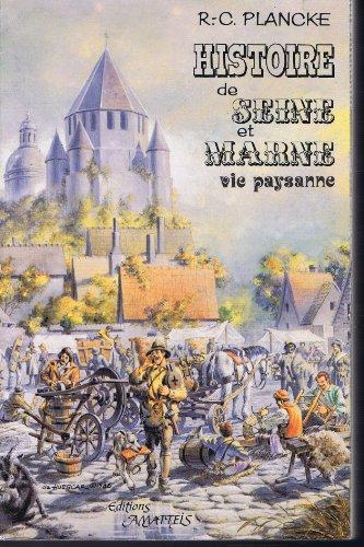 9782868490346: Histoire de seine-et-marne, vie paysanne du moyen-age au debut du xxe siecle