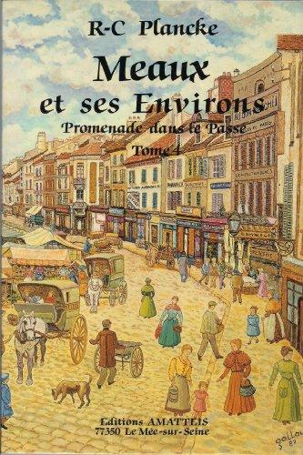 9782868490476: Meaux et ses Environs (Promenades dans le Passe, Tome 4) (French Edition)