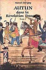 Autun dans la Révolution Francaise. Tome 2: l'évènement ré...