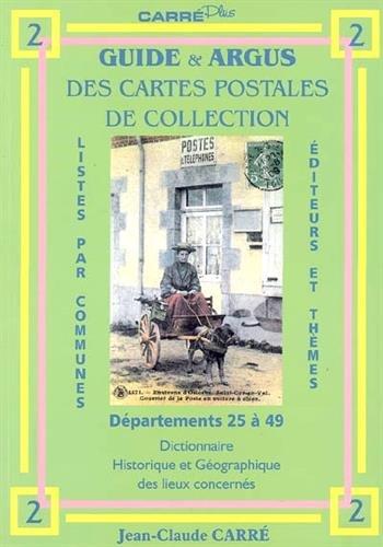 9782868492050: Guide & argus des cartes postales de collection : Tome 2, D�partement 25 � 49 : dictionnaire historique et g�ographique des lieux concern�s