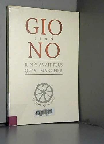 Il n'y avait plus qu'à marcher: Texte pour Jean Garcia (French Edition) (9782868530882) by Jean Giono