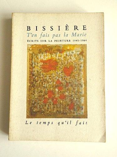 9782868531964: T'en fais pas la Marie : Écrits sur la peinture, 1945-1964