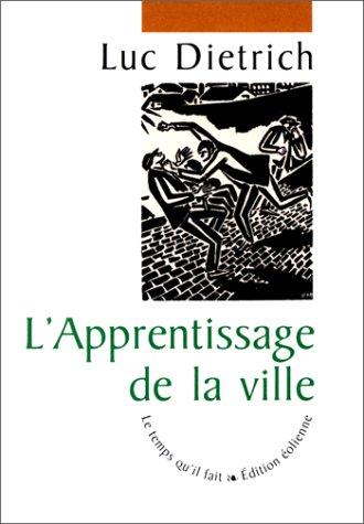 Apprentissage de la ville: Luc Dietrich