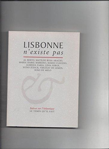 Lisbonne n'existe pas. Nombreux textes par des: COLLECTIF, Eduardo PRADO