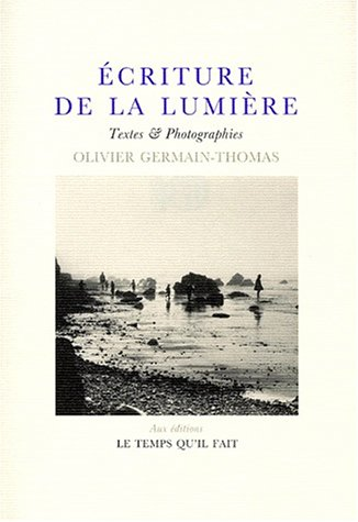 9782868532886: Ecriture de la lumière: Textes & photographies (French Edition)