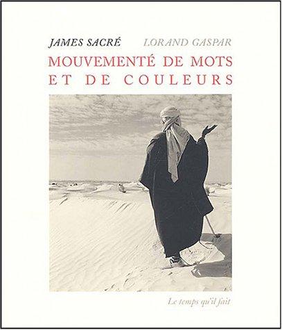 Mouvementé de mots et de couleurs (French Edition): James Sacré