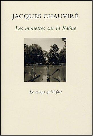 Les mouettes sur la Saône (French Edition): Jacques Chauviré