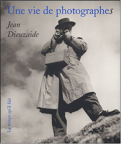 une vie de photographes: Jean Dieuzaide