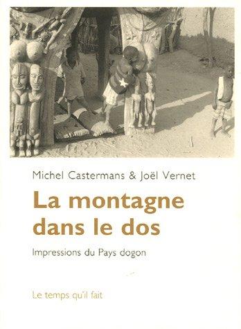 La montagne dans le dos (French Edition): Michel Castermans, Jo�l Vernet, Bernard Plossu