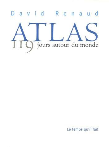 ATLAS : 119 JOURS AUTOUR DU MONDE: RENAUD DAVID